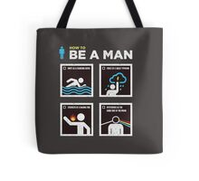 How to Be a Man Tote Bag