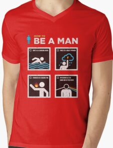 How to Be a Man Mens V-Neck T-Shirt