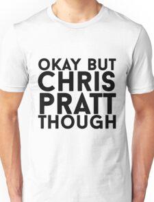 Chris Pratt Unisex T-Shirt