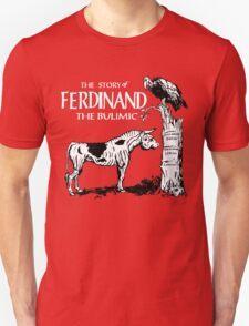 Ferdinand the Bulimic T-Shirt