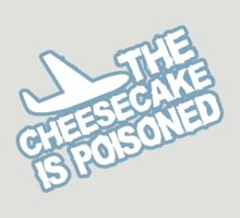 THE CHEESECAKE IS POISONED by nimbus-nought