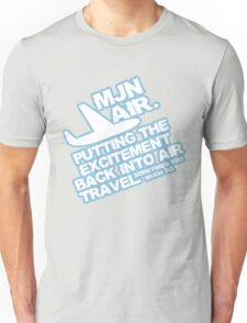 Putting the excitement back into air travel Unisex T-Shirt