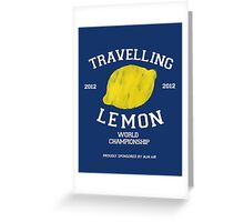Travelling Lemon World Championship 2012 Greeting Card