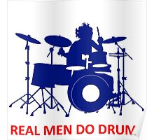 Real Men Do Drums - T Shirts, Stickers and Other Gifts Poster