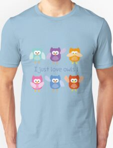 I just love owls! T-Shirt