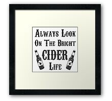 Always Look On The Bright Cider Life - T Shirts, Stickers and Other Gifts Framed Print