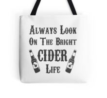 Always Look On The Bright Cider Life - Tshirts, Stickers, Mugs, Bags Tote Bag