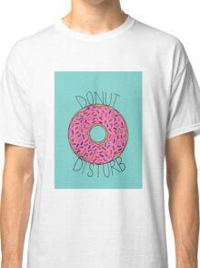 Donut Disturb Classic T-Shirt