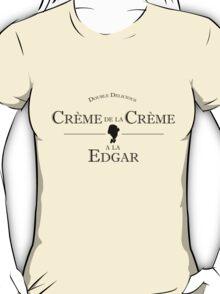 Crème de la Crème a la Edgar T-Shirt