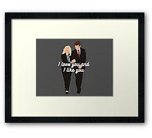 I Love You and I Like You Framed Print