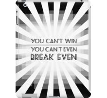 You Can't Win iPad Case/Skin