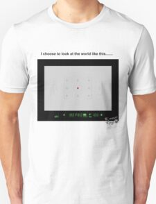 How I see the world Unisex T-Shirt