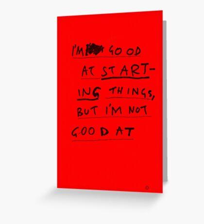 FINISHING THINGS Greeting Card