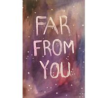 Far From You  Photographic Print