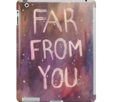 Far From You  iPad Case/Skin