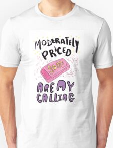 Moderately Priced Soaps Are My Calling Unisex T-Shirt