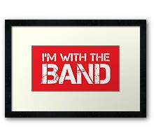 I'm With The Band (White Lettering) Framed Print