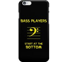Bass Players Start at the Bottom iPhone Case/Skin
