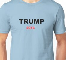 Trump For President 2016 Unisex T-Shirt