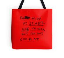 FINISHING THINGS Tote Bag