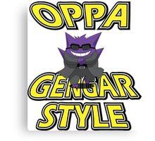 Oppa Gengar Style Canvas Print