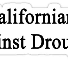Californians Against Droughts  Sticker