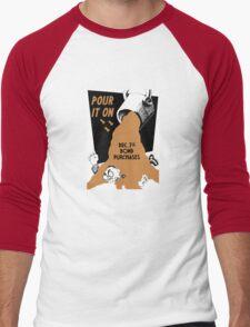Pour It On -- Dec. 7th Bond Purchases Men's Baseball ¾ T-Shirt