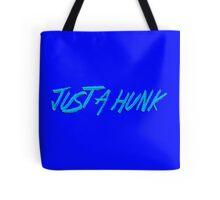 JUST A HUNK Dr. Steve Brule Design by SmashBam Tote Bag