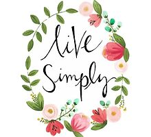 Live Simply Floral by juliapram