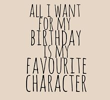 all i want for my birthday is my favourite character Womens Fitted T-Shirt