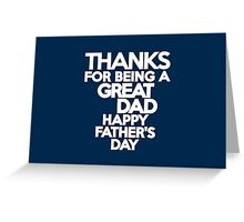Thanks for being a great Dad Happy Father's Day Greeting Card