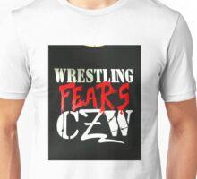 Wrestling fears CZW Unisex T-Shirt
