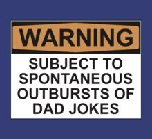 WARNING: SUBJECT TO SPONTANEOUS OUTBURSTS OF DAD JOKES by Rob Price