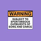 WARNING: SUBJECT TO SPONTANEOUS OUTBURSTS OF SONG AND DANCE by Rob Price