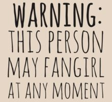 warning: this person may fangirl at any moment by FandomizedRose