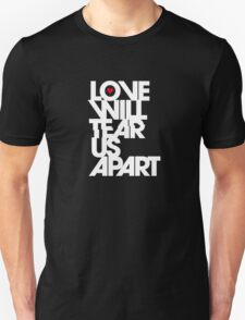 Love Will Tear Us Apart T-Shirt