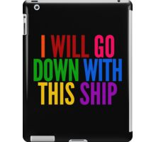 I Will Go Down With This Ship by @I_am_the_Impala on Twitter iPad Case/Skin
