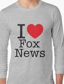 I LOVE Fox News Long Sleeve T-Shirt