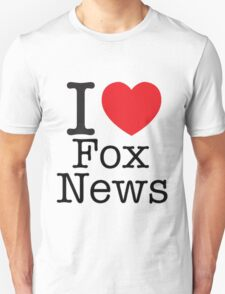 I LOVE Fox News Unisex T-Shirt