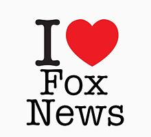I LOVE Fox News Unisex T-Shirt