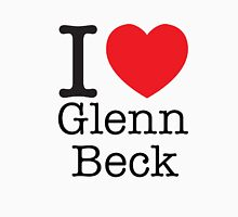 I LOVE Glenn Beck Unisex T-Shirt
