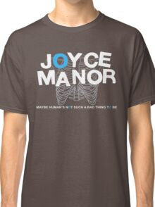 Maybe Moyce Janor's Not Such A Bad Thing To Be Classic T-Shirt