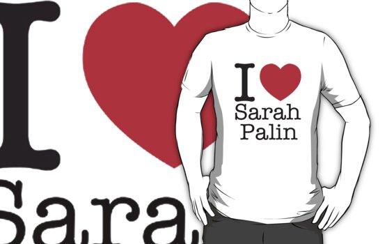 I LOVE Sarah Palin by brado62442