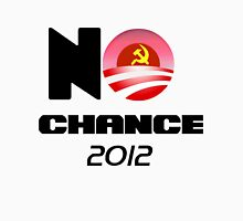 No Chance 2012 Unisex T-Shirt