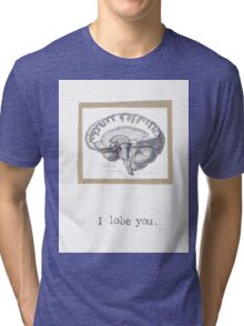 I Lobe You Tri-blend T-Shirt