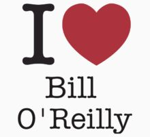 I LOVE Bill O'Reilly Kids Tee