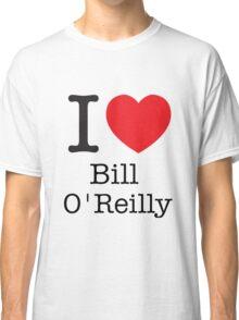 I LOVE Bill O'Reilly Classic T-Shirt
