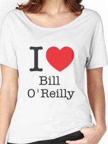 I LOVE Bill O'Reilly Women's Relaxed Fit T-Shirt
