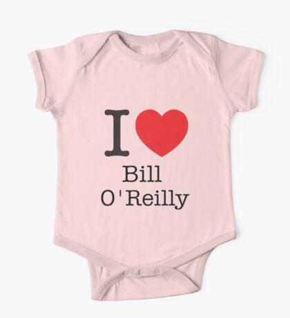 I LOVE Bill O'Reilly One Piece - Short Sleeve