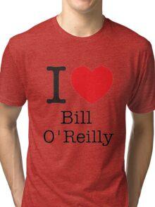 I LOVE Bill O'Reilly Tri-blend T-Shirt